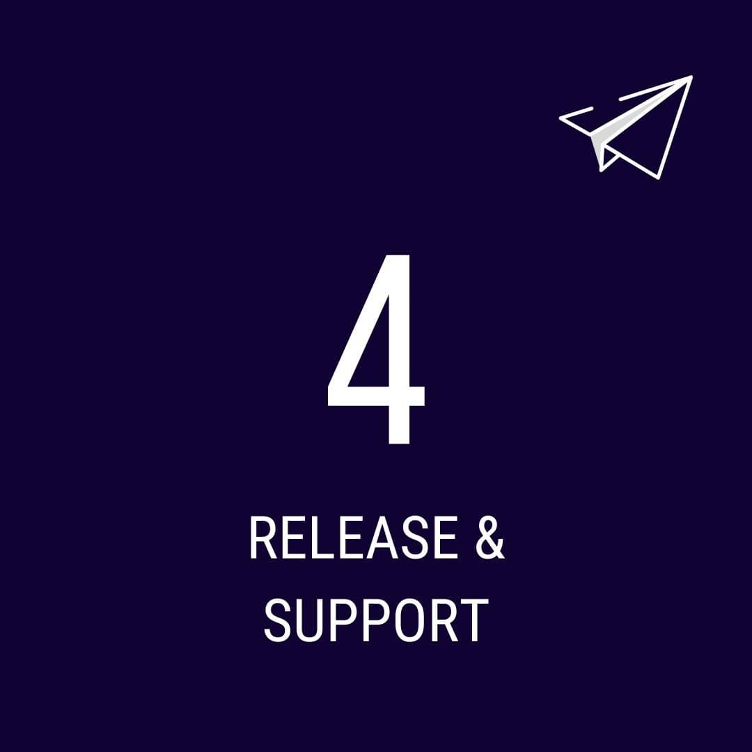 Step 4 Release & Support